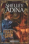 Fields of Gold: A steampunk adventure novel (Magnificent Devices) (Volume 12) - Shelley Adina