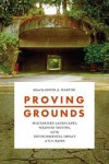 Proving Grounds: Militarized Landscapes, Weapons Testing, and the Environmental Impact of U.S. Bases - Edwin A Martini