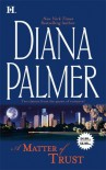 A Matter Of Trust (Includes: The Case Of The Mesmerizing Boss AND The Case Of The Confirmed Bachelor) - Diana Palmer