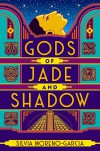 Gods of Jade and Shadow: A wildly imaginative historical fantasy - Silvia Moreno-Garcia