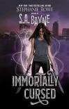 Immortally Cursed (Immortally Cursed #1) - Stephanie Rowe, S.A. Bayne