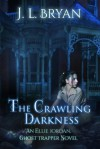 The Crawling Darkness - J.L. Bryan