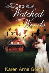 The Cats that Watched the Woods (The Cats that . . . Cozy Mystery Book 5) - Karen Anne Golden