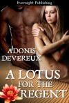 A Lotus and The Regent - Adonis Devereux