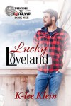 Lucky in Loveland (Welcome to Loveland Book 1) - K-lee Klein