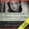 Miss Silver Comes to Stay - Patricia Wentworth, Diana Bishop