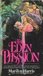 The Eden Passion - Marilyn Harris