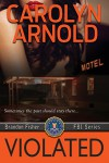 Violated (Brandon Fisher FBI Series Book 5) - Carolyn Arnold