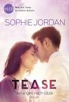 Tease - Verlangen nach Glück - Sophie Jordan, Gisela Schmitt