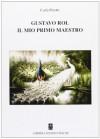 Gustavo Rol, il mio primo maestro - Carla Perotti