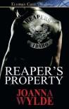 By Joanna Wylde Reaper's Property (Ellora's Cave. Moderne) - Joanna Wylde