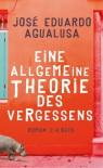 Eine allgemeine Theorie des Vergessens: Roman - José Eduardo Agualusa, Michael Kegler