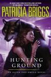 Hunting Ground  - Patricia Briggs