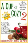 A Cup of Cozy 2: Holiday Mysteries, Menus, and Mirth - Nancy Jill Thames, C.L. Ragsdale, Candice Prentice, Linda P. Kozar, Traci Tyne Hilton, Cynthia Hickey