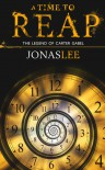 A Time to Reap - Jonas     Lee