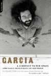 Garcia: A Signpost To New Space - Jerry Garcia, Jann S. Wenner, Charles A. Reich, Jann Wenner