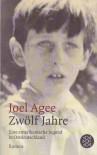 Zwölf Jahre: Eine amerikanische Jugend in Ostdeutschland - Joel Agee
