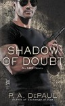 Shadow of Doubt - P.A. DePaul