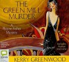 The Green Mill Murder - Kerry Greenwood, Stephanie Daniel