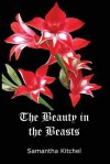 The Beauty in the Beasts - Samantha Kitchel