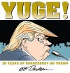 Yuge!: 30 Years of Doonesbury on Trump - G.B. Trudeau