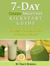 7-Day Green Smoothie Kickstart Guide - Tracy Russell