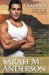 Clarence (Men of the White Sandy Book 4) - Sarah M. Anderson, Mary Dieterich