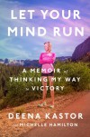 Let Your Mind Run - Michelle Hamilton, Deena Kastor