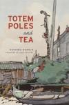 Totem Poles and Tea - Hughina Harold
