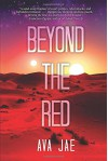 Beyond the Red - Ava Jae