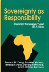 Sovereignty as Responsibility: Conflict Management in Africa - Francis Mading Deng, Terrence Lyons