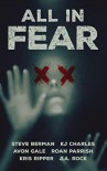 All in Fear: A Collection of Six Horror Tales - Steve Berman, K.J. Charles, J.A. Rock, Kris Ripper, Roan Parrish, Avon Gale