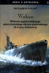 Wahoo Historia najsłynniejszezgo amerykańskiego okrętu... - O&#039,Kane Richard - O'Kane Richard