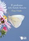 Il profumo delle farfalle bianche (Italian Edition) - Tina Vitale