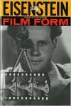 Film Form: Essays in Film Theory - Sergei Eisenstein, Jay Leyda