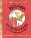 Brava, Strega Nona!: A Heartwarming Pop-Up Book - Matthew Reinhart, Tomie dePaola, Robert Sabuda