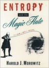 Entropy and the Magic Flute - Harold J. Morowitz