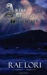 A Kiss of Ashen Twilight - Rae Lori