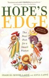 Hope's Edge: The Next Diet for a Small Planet - Frances Moore Lappé, Anna Lappe