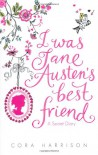 I was Jane Austen's Best Friend - Cora Harrison, Susan Hellard