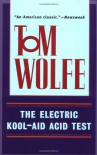 The Electric Kool-Aid Acid Test - Tom Wolfe