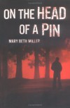 On the Head of a Pin - Mary Beth Miller