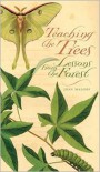 Teaching the Trees: Lessons from the Forest - Joan Maloof
