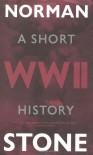 World War Two: A Short History - Norman Stone