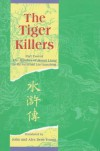 The Tiger Killers: Part Two of the Marshes of Mount Liang - Shi Nai'an, Luo Guanzhong, Alex Dent-Young, John Dent-Young