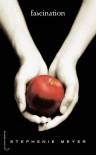 Fascination (Fascination, #1) - Stephenie Meyer