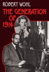 The Generation of 1914 - Robert Wohl