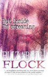 But Inside I'm Screaming - Elizabeth Flock