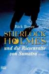 Sherlock Holmes und die Riesenratte von Sumatra. - Rick Boyer;Stefan Bauer