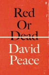 Red or Dead - David Peace